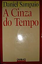 A Cinza do Tempo by Daniel Sampaio