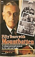 Fifty Years with Mountbatten. A personal…