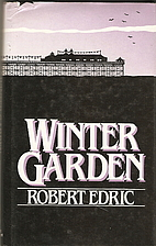 Winter Garden by Robert Edric