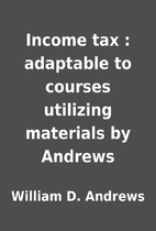 Income tax : adaptable to courses utilizing…