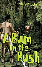 A Bum in the Bush: Big Al Lester by Al…