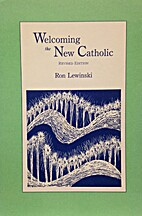 Welcoming the New Catholic by Ron Lewinski