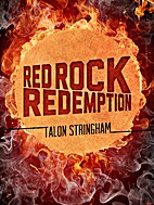Red Rock Redemption by Talon Stringham