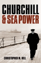 Churchill and Seapower by Christopher M.…