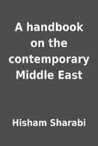 A handbook on the contemporary Middle East…