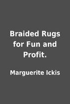 Braided Rugs for Fun and Profit. by…
