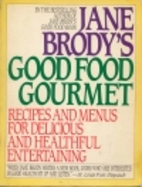 Jane Brody's Good Food Gourmet: Recipes and…