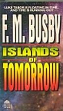Islands of Tomorrow by F. M. Busby