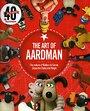 The Art of Aardman by Aardman Animations