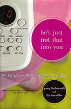 He's Just Not That Into You: The No-Excuses…