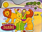 Bible Heroes Daniel by The Clever Factory