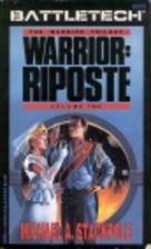 Warrior: Riposte by Michael A. Stackpole