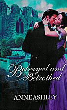 Betrayed and Betrothed by Anne Ashley