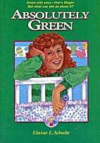 Absolutely Green (A Ginger Book) by Elaine…