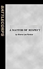 A Matter of Respect by Blaine Pardoe