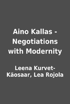 Aino Kallas - Negotiations with Modernity by…