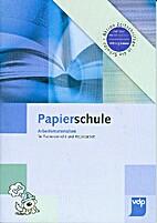 Papierschule - Arbeitsmaterialien für…