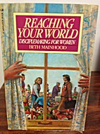 Reaching Your World: Disciplemaking for…