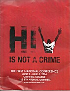 HIV Is Not A Crime: The First National…