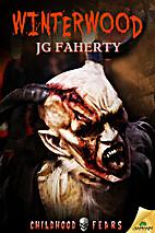 Winterwood (Childhood Fears) by J G Faherty