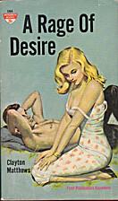 A rage of desire by Clayton Matthews
