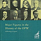 Major figures in the history of the OPW :…
