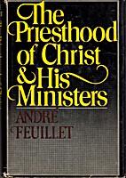 Le sacerdoce du Christ et de ses ministres…