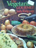 The Vegetarian Gourmet by Judy Ridgway