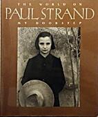 Paul Strand, the world on my doorstep : an…