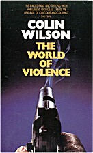 The World of Violence by Colin Wilson