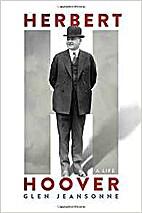 Herbert Hoover: A Life by Glen Jeansonne