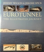 Eurotunnel: The Illustrated Journey - Jeremy Wilson