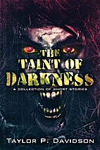The Taint of Darkness by Taylor P. Davidson