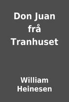 Don Juan frå Tranhuset by William…