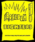 Boredom Fighters by Jake Kennedy