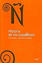 Historia de los Españoles by Luis Suárez…