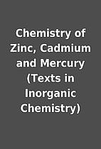 Chemistry of Zinc, Cadmium and Mercury…