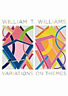 William T. Williams: Variations on Themes by…