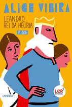 Leandro, rei da Helíria by Alice Vieira