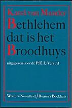 Bethlehem, dat is het Broodhuys by Carel van…