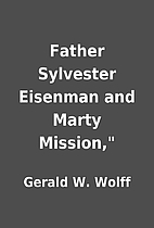 Father Sylvester Eisenman and Marty…