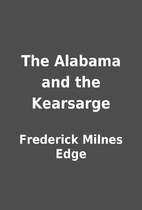 The Alabama and the Kearsarge by Frederick…