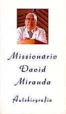 Missionário David Miranda Autobiografia by…