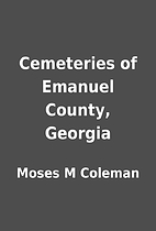 Cemeteries of Emanuel County, Georgia by…