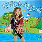 Best of the Laurie Berkner Band by Laurie…