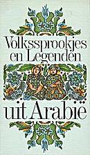 Volkssprookjes en legenden uit Arabië by…