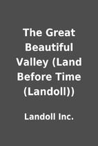 The Great Beautiful Valley (Land Before Time…