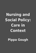 Nursing and Social Policy: Care in Context…