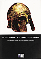A Guerra na Antiguidade I by António Ramos…
