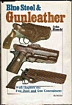 Blue steel & gunleather: A practical guide…